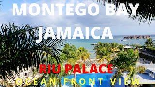 Riu Palace Ocean Front Room - Montego Bay, Jamaica 2018