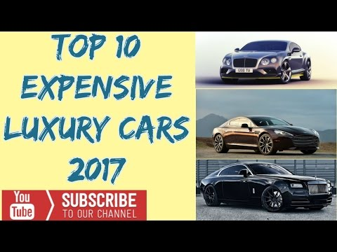 Top 10  Expensive Luxury Cars 2017