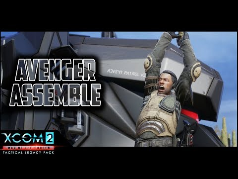 AVENGER ASSEMBLE - XCOM 2 Tactical Legacy Pack - Mission 1 of 7 - Lets Play