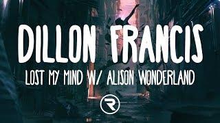 Dillon Francis - Lost My Mind (lyrics) w/ Alison Wonderland