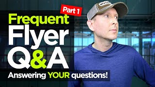 Ask A Frequent Flyer: Your Questions Answered!