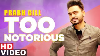 Too Notorious (Full Video) | Prabh Gill ft Manni Sandhu | Latest Punjabi Songs 2020 | Speed Records