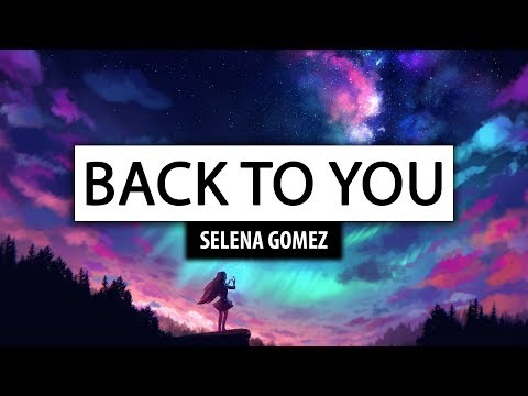 Selena Gomez ‒ Back To You [Lyrics] 🎤 Mp3