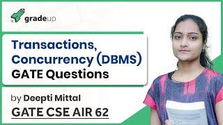 Transaction and Concurrency Control in DBMS for GATE 2019 | DBMS GATE Solved Questions