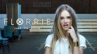 Live A Little - Florrie  (Video)