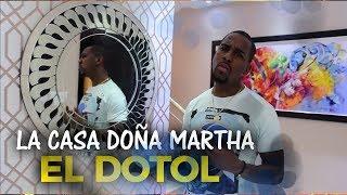 LA CASA DE DOÑA MARTHA - Mi Nueva Casa (EL DOTOL NASTRA)