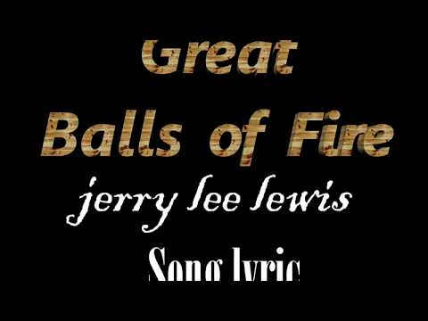 (Jerry Lee Lewis) Great Balls Of Fire - Lyric