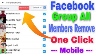 How To Remove All Members In Facebook Group    Facebook Group Remove All Members One Click