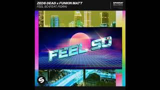 Zeds Dead x Funkin Matt Feat. Fiora - Feel So