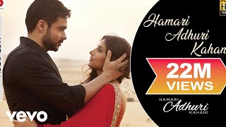 Hamari Adhuri Kahani Title Track Video - Emraan Hashmi,Vidya Balan|Arijit Singh