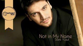 اغاني طرب MP3 Sami Yusuf - Not in My Name | Audio تحميل MP3