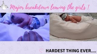 MAJOR HEARTBREAK LEAVING THE GIRLS IN THE NICU AND GOING HOME...