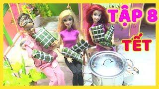 CÔ BÉ HIẾU THẢO_TẬP 8_Gia Đình Hạ My Nấu Bánh Tét Bánh Chưng Đón Tết (Phim búp bê Barbie Trẻ Em)