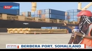How the revamping of Somaliland's Berbera Port will boost trade in the Horn of Africa