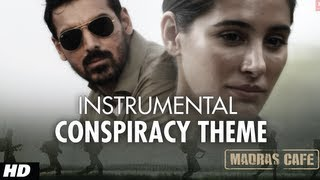 Conspiracy Theme - Madras Cafe