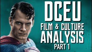 DCEU Film & Culture Analysis - Part 1 (of 4) | Renegade Cut