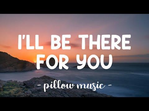 I'll Be There For You - Bon Jovi (Lyrics) 🎵