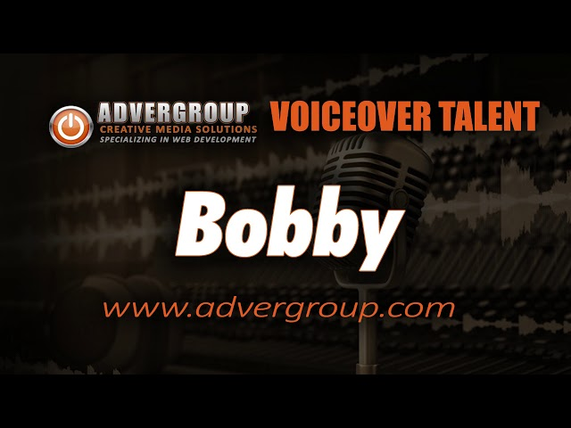 BOBBY Male VOICEOVER ..
