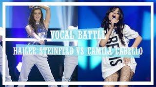 Vocal Battle   Camila Cabello Vs Hailee Steinfeld