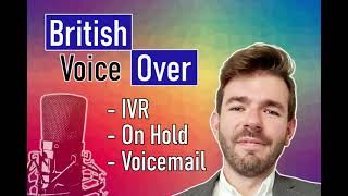 41966Professional British Voicemail Greeting, On-Hold Message, IVR Phone System Voice Over