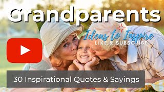 30 Inspirational Quotes For Grandparents