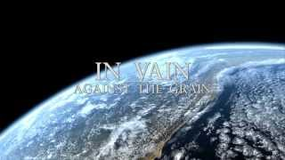 In Vain - Against The Grain (Lyric Video Fanmade)