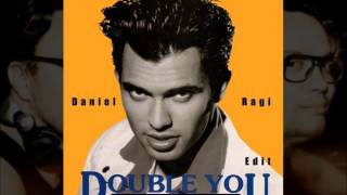 Double You - Looking at my girl (Daniel Ragi Edit)