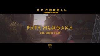 KC Rebell Feat. Xavier Naidoo ► FATA MORGANA ◄ [ The Short Film 4K ] Prod. By Juh Dee
