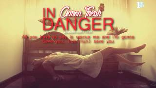 [Lyrics] In Danger - Aaron Fresh