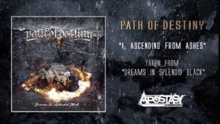PATH OF DESTINY - I, Ascending From Ashes