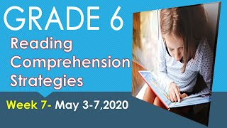 READING COMPREHENSION STRATEGIES AND TIPS-WEEK 7-GRADE 6