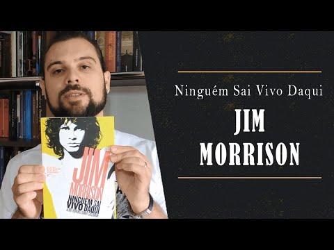 Jim Morrison - Ninguém Sai Vivo Daqui (Biografia do vocalista dos Doors)