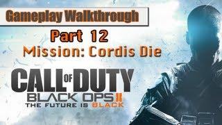 Call Of Duty Black Ops 2 Gameplay Walkthrough - Part 12 - Mission 10 - Cordis Die