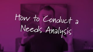 How to Conduct a Needs Analysis