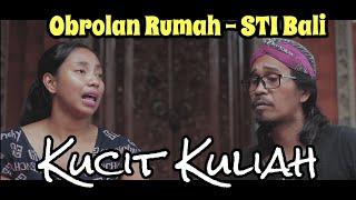 Kucit Kuliah – STI Bali