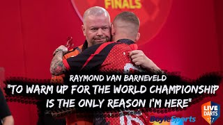 "Raymond van Barneveld: ""To warm up for the World Championship is the only reason I'm here"""