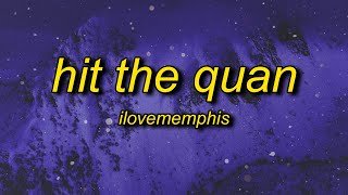iLoveMemphis - Hit the Quan (Lyrics)   i think we got a winner people want to dap it up