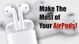 Make the Most of Your AirPods! (How to Use AirPods Properly!)