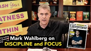Mark Wahlberg on Discipline and Focus!