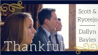 Thankful - Josh Groban - Dallyn Vail Bayles with Scott & Ryceejo - #LightTheWorld