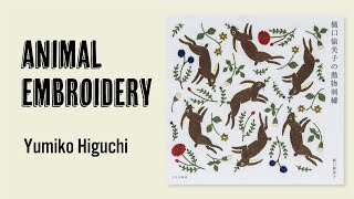 Yumiko Higuchis Animal Embroidry [Japanese Embroidery Book]