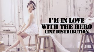 SNSD/Girls' Generation - I'm in Love with the Hero [Line Distribution]