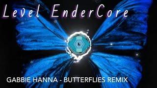 Gabbie Hanna - Butterflies REMIX by Level EnderCore
