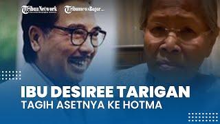 Kini Giliran Ibu Desiree Tarigan Tagih Asetnya ke Hotma Sitompul, Ribu: Kembalikan Tanah Saya!