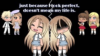 Video Just Because I Look Perfect,Doesn't Mean My Life Is || GLMM MP3, 3GP, MP4, WEBM, AVI, FLV Agustus 2019