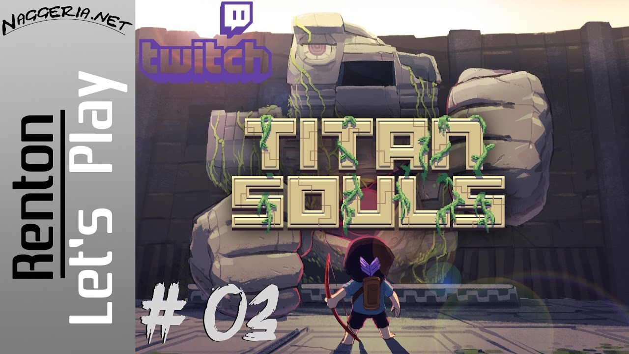 Titan Souls Livestream – Part 03