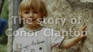 The whole story of Conor Clapton (story 'behind' the tears in heaven)