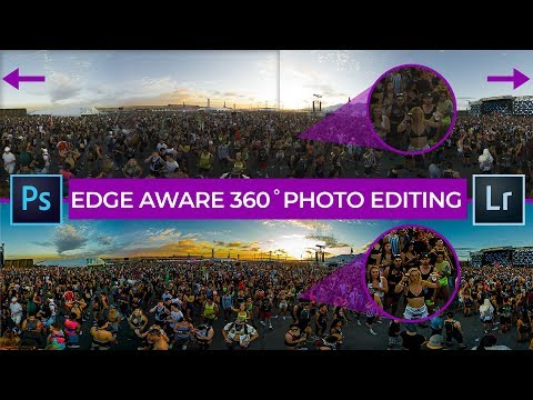 Professional 360 Photo Editing in Photoshop & Lightroom 2020 - Edge Aware Seamless Workflow