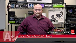 Mike Meyers on How to Pass the CompTIA A+ Core 1 and Core 2 Exams