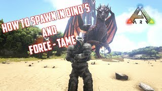 ARK: SURVIVAL EVOLVED - HOW TO SPAWN IN DINO'S AND FORCE-TAME - XBOX ONE - PS4 - PC